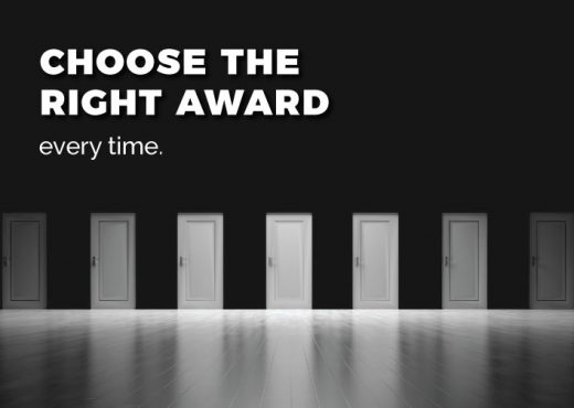 Choose the right award every time.