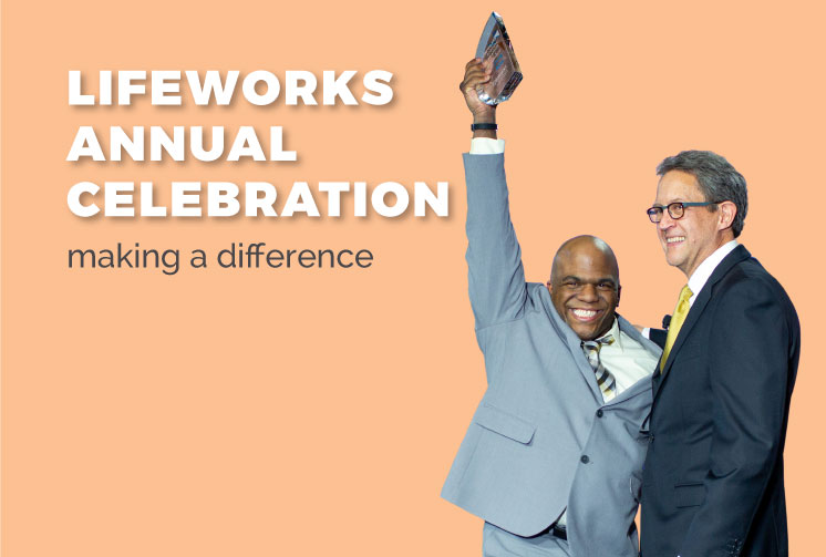 Lifeworks Annual Celebration