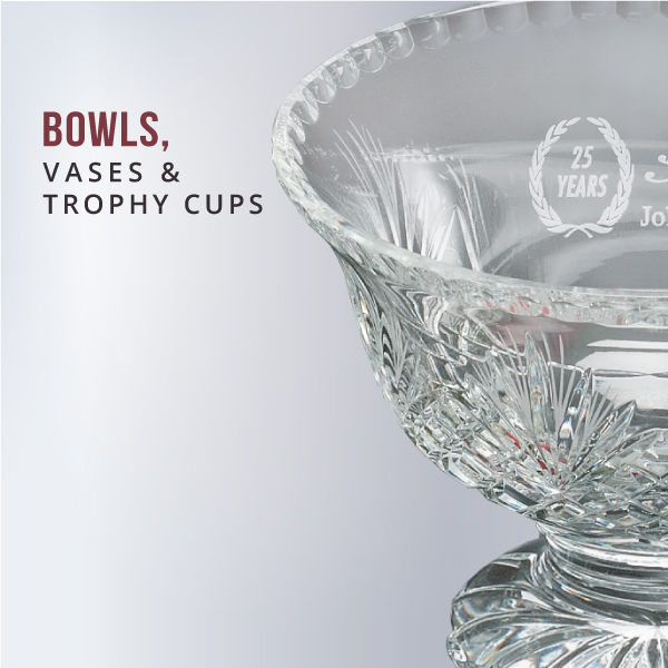 Bowls, Vases, & Trophy Cups