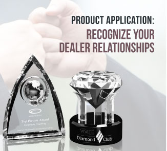 Product Application: Recognize Your Dealer Relationships